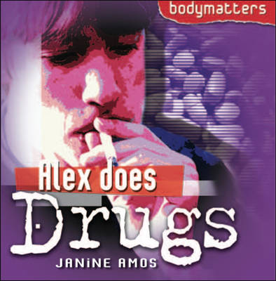 Alex Does Drugs - Body Matters (Paperback)