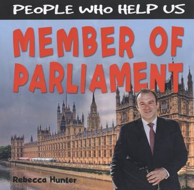 Member of Parliament - People Who Help Us (Hardback)