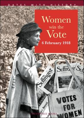 Women Win the Vote - Dates with History (Paperback)