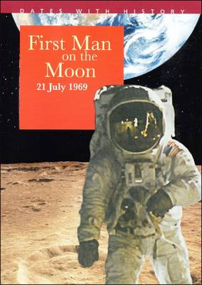 First Man on the Moon - Dates with History (Paperback)