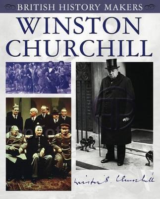 Winston Churchill: British History Makers - British History Makers (Paperback)