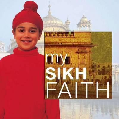My Sikh Faith: My Faith - My Faith (Paperback)