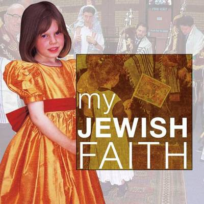 My Jewish Faith: My Faith - Our Faith (Paperback)