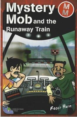 Mystery Mob and the Runaway Train - Mystery Mob (Paperback)