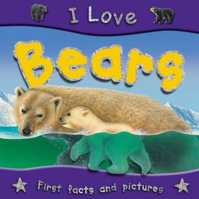 I Love Bears - I Love S. (Paperback)