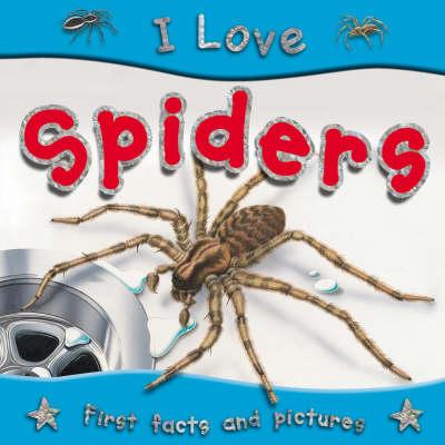 I Love Spiders - I Love S. (Paperback)