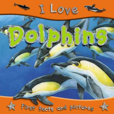 I Love Dolphins - I Love S. (Paperback)