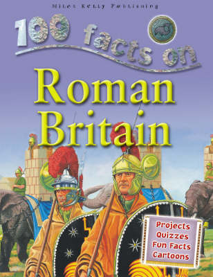 100 Facts - Roman Britain (Paperback)