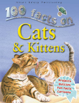 100 Facts - Cats & Kittens (Paperback)