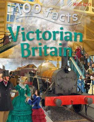 100 Facts - Victorian Britain (Paperback)