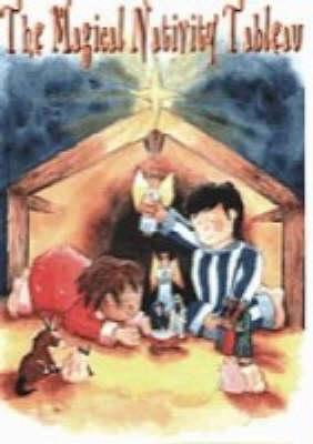 The Magical Nativity Tableau: Junior (Spiral bound)