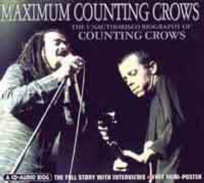 "Maximum ""Counting Crows"": The Unauthorised Biography of ""Counting Crows"" - Maximum Series (CD-Audio)"