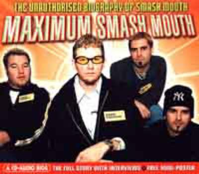 "Maximum ""Smash Mouth"": The Unauthorised Biography of ""Smash Mouth"" - Maximum Series (CD-Audio)"