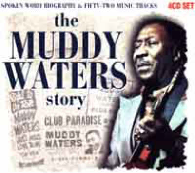 The Muddy Waters Story - The classic series