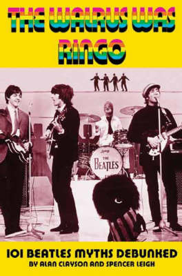 The Walrus Was Ringo: 101 Beatles Myths Debunked (Paperback)