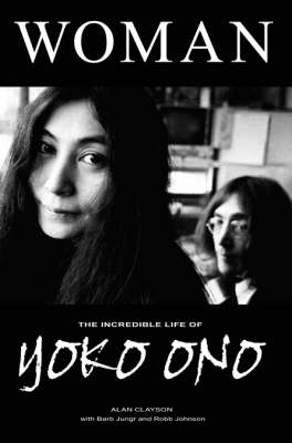 Woman: The Incredible Life of Yoko Ono (Paperback)
