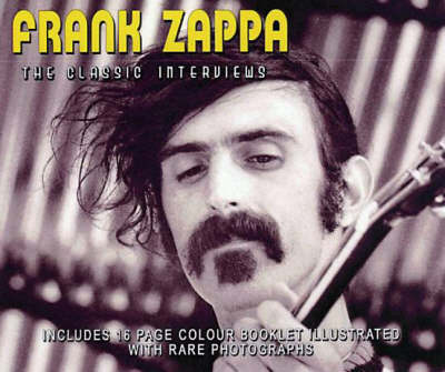 Frank Zappa: The Classic Interviews (CD-Audio)