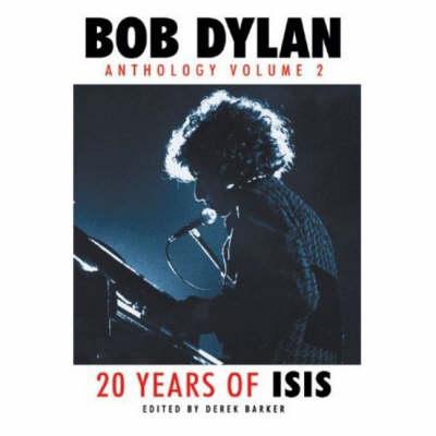 Bob Dylan: Anthology Volume 2 - 20 Years of Isis (Paperback)