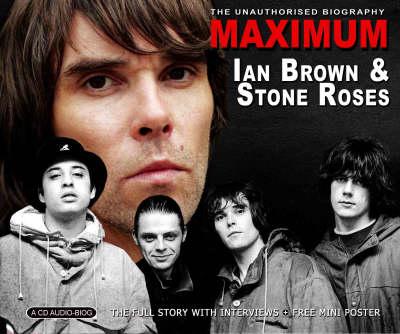 "Maximum Ian Brown and the ""Stone Roses"" (CD-Audio)"