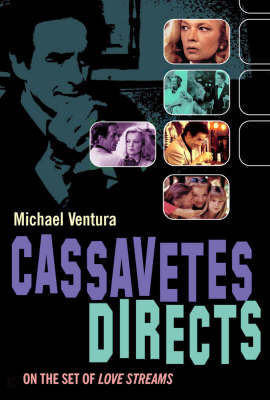 Cassavetes Directs: On The Set Of Love Streams (Hardback)