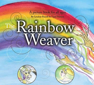 The Rainbow Weaver: Tillie's Tales of the Rainbow Realm (Hardback)