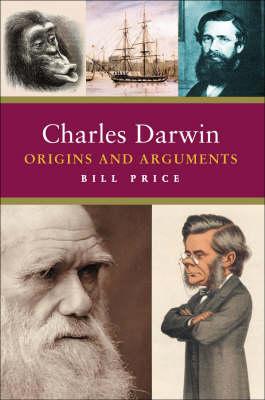 Charles Darwin: Origins and Arguments (Hardback)