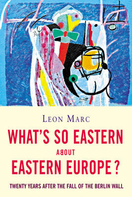 What's So Eastern About Eastern Europe (Paperback)
