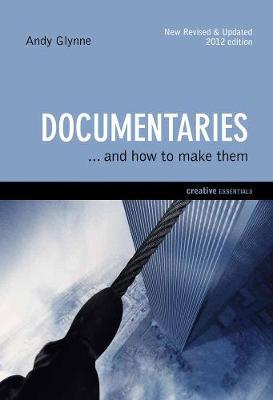 Documentaries: ...And How To Make Them (Paperback)