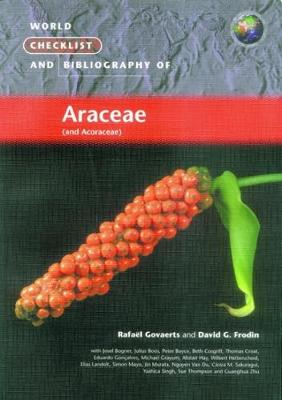 World Checklist and Bibliography of Araceae (and Aroraceae) (Paperback)