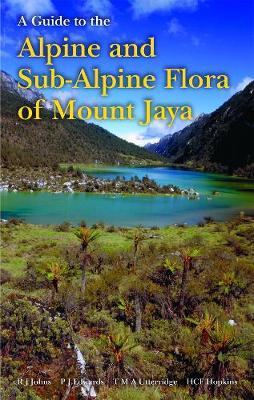 Guide to the Alpine and Subalpine Flora of Mount Jaya, A (Hardback)