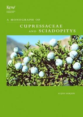Monograph of Cupressaceae and Sciadopitys (Hardback)