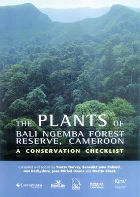 Plants of Bali Ngemba Forest Reserve, Cameroon, The: a conservation checklist (Paperback)
