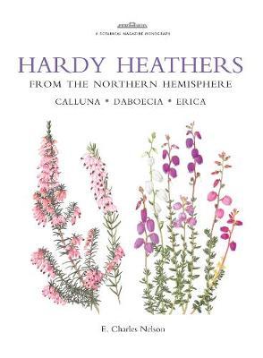 Botanical Magazine Monograph. Hardy Heathers from the Northern Hemisphere - Botanical Magazine Monograph (Hardback)