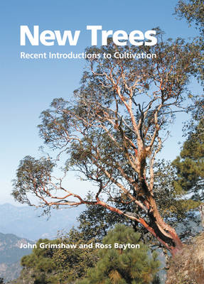 New Trees: Recent Introductions to Cultivation (Hardback)