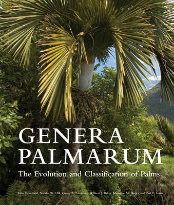 Genera Palmarum: The Evolution and Classification of Palms (Hardback)