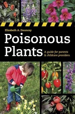 Poisonous Plants: A Guide for Parents & Childcare Providers (Paperback)