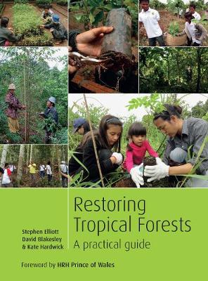 Restoring Tropical Forests: A Practical Guide (Paperback)