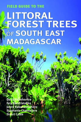 Field Guide to the Littoral Forest Trees of South East Madagascar (Paperback)