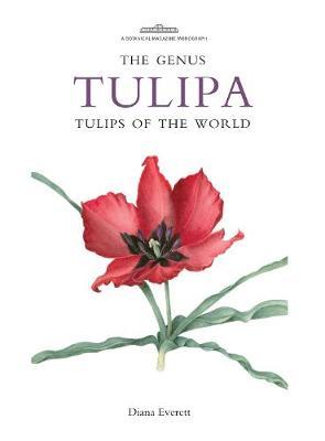 Genus Tulipa, The: Tulips of the World - Botanical Magazine Monograph (Hardback)