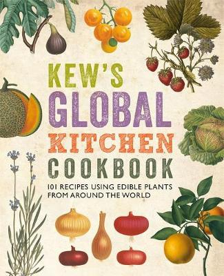Kew's Global Kitchen Cookbook (Paperback)