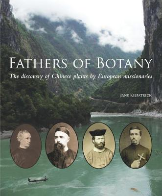 Fathers of Botany: The discovery of Chinese plants by European missionaries (Hardback)