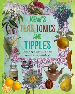 Kew's Teas, Tonics and Tipples (Hardback)