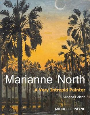 Marianne North: a Very Intrepid Painter. Second Edition. (Hardback)
