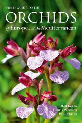 Field Guide to the Orchids of Europe and the Mediterranean (Paperback)