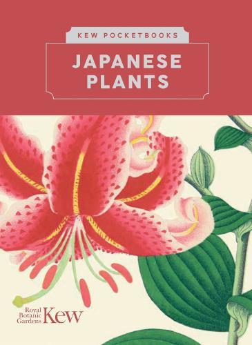 Kew Pocketbooks: Japanese Plants - Kew Pocketbooks (Hardback)