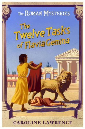 The Roman Mysteries: The Twelve Tasks of Flavia Gemina: Book 6 - The Roman Mysteries (Paperback)
