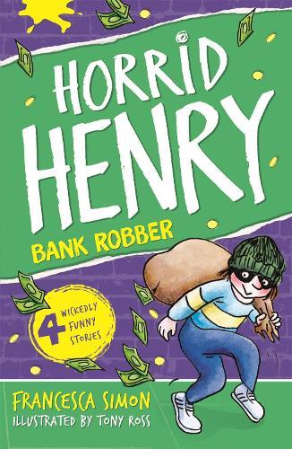 Bank Robber: Book 17 - Horrid Henry (Paperback)