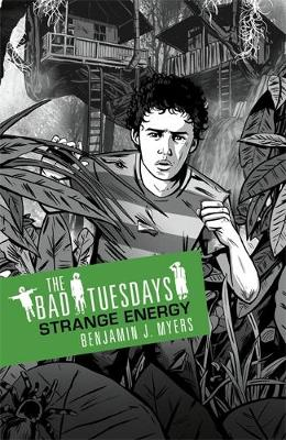 Bad Tuesdays: Strange Energy: Book 2 - The Bad Tuesdays (Paperback)