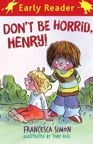 Horrid Henry Early Reader: Don't Be Horrid, Henry!: Book 1 - Horrid Henry Early Reader (Paperback)