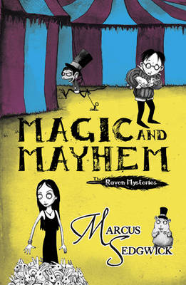Magic and Mayhem - Raven Mysteries Bk. 5 (Hardback)